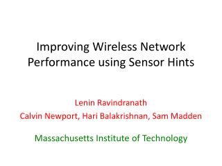Improving Wireless Network Performance using Sensor Hints
