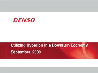 Utilizing Hyperion in a Downturn Economy September, 2009