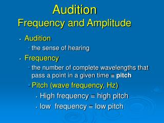 Audition Frequency and Amplitude