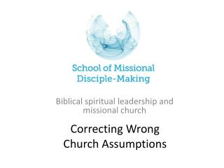 Correcting Wrong  Church Assumptions