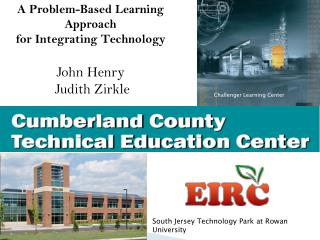 A Problem-Based Learning Approach for Integrating Technology John Henry   Judith  Zirkle