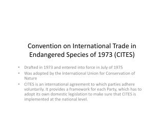 Convention on International Trade in Endangered Species of 1973 (CITES)