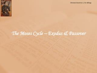 The Moses Cycle – Exodus & Passover