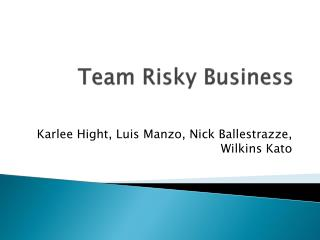 Team Risky Business