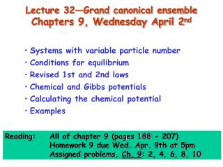 Lecture 32—Grand canonical ensemble Chapters 9, Wednesday April 2 nd