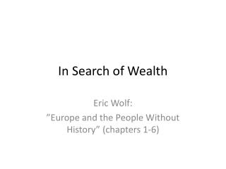 In Search of Wealth
