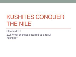 Kushites  Conquer the Nile