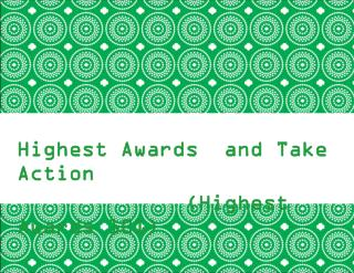 Highest Awards  and Take Action              (Highest Awards 101)