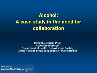 Alcohol: A case study in the need for collaboration