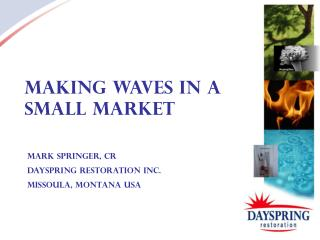 Making Waves in a Small Market