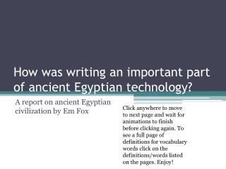How was writing an important part of ancient Egyptian technology?