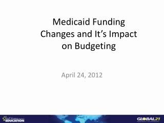 Medicaid Funding Changes and It's Impact on Budgeting