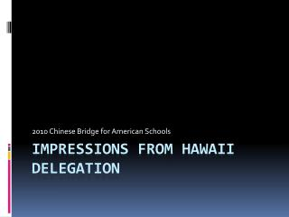 impressions from Hawaii Delegation