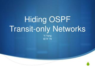 Hiding OSPF Transit-only Networks
