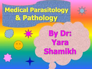 Medical Parasitology  & Pathology