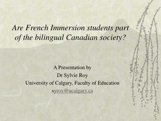Are French Immersion students part of the bilingual Canadian society?