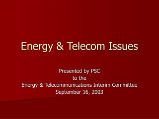 Energy & Telecom Issues