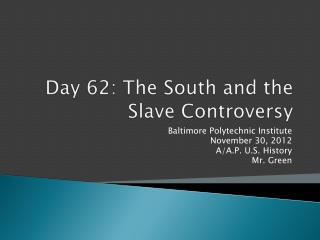 Day  62: The South and the Slave Controversy