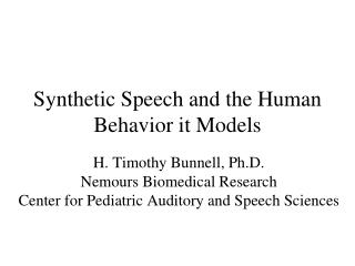 Synthetic Speech and the Human Behavior it Models