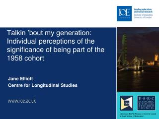 Talkin  bout my generation: Individual perceptions of the significance of being part of the 1958 cohort