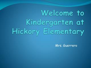 Welcome to Kindergarten at Hickory Elementary