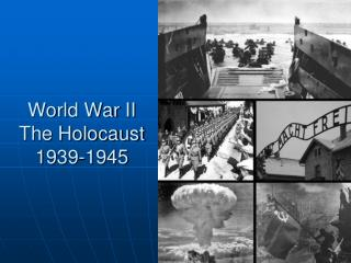 World War  II  The Holocaust 1939-1945