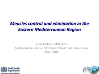 Measles control and elimination in the  Eastern Mediterranean Region