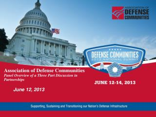 Association of Defense Communities Panel Overview of a Three Part Discussion in Partnerships