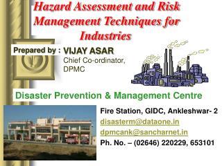 Fire Station, GIDC, Ankleshwar- 2 disasterm@dataone dpmcank@sancharnet Ph. No. – (02646) 220229, 653101