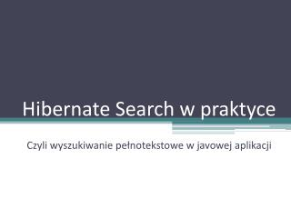 Hibernate Search  w praktyce