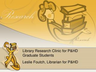 Library Research Clinic for P&HD Graduate Students