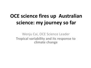 OCE science fires up  Australian science: my journey so far