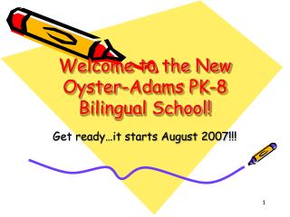 Welcome to the New Oyster-Adams PK-8 Bilingual School!