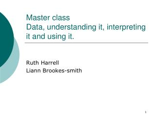 Master class Data, understanding it, interpreting it and using it.