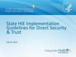 State HIE  Implementation Guidelines  for Direct  Security &  Trust