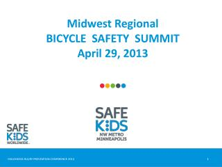 Midwest Regional  BICYCLE  SAFETY  SUMMIT April 29, 2013