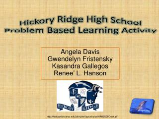 Hickory Ridge High School  Problem  Based Learning Activity