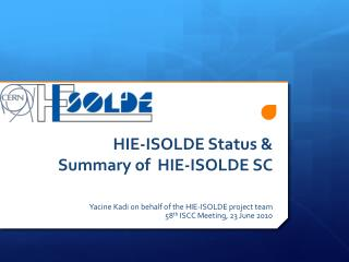 HIE-ISOLDE Status & Summary of  HIE-ISOLDE SC