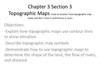 Objectives: -Explain how topographic maps use contour lines to show elevation