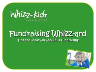 Fundraising Whizz-ard Tips and ideas for fabulous fundraising