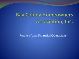 Bay  Colony Homeowners Association, Inc .