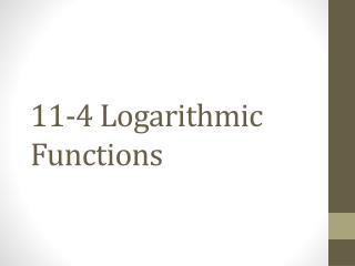 11-4 Logarithmic Functions