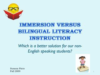 IMMERSION VERSUS BILINGUAL LITERACY INSTRUCTION