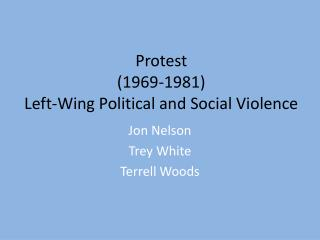 Protest (1969-1981) Left-Wing Political and Social Violence