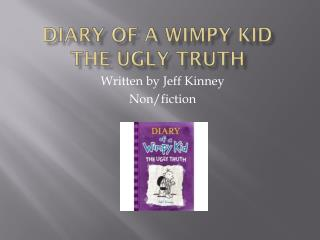 Diary of a  W impy  K id The Ugly Truth