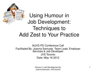 Using Humour in  Job Development:  Techniques to  Add Zest to Your Practice