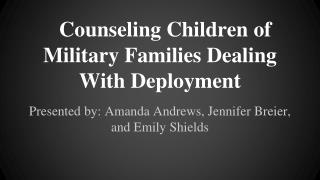 Counseling Children of Military Families Dealing With Deployment