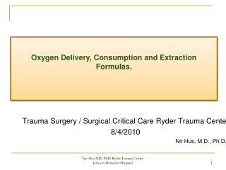 Trauma Surgery / Surgical Critical Care Ryder Trauma Center 8/4/2010