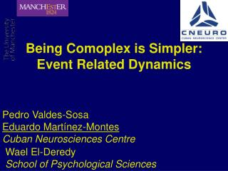 Being Comoplex is Simpler: Event Related Dynamics
