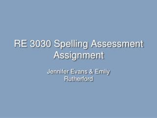 RE 3030 Spelling Assessment Assignment